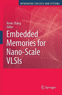 Embedded Memories for Nano-Scale VLSIs By Zhang, Kevin (EDT)