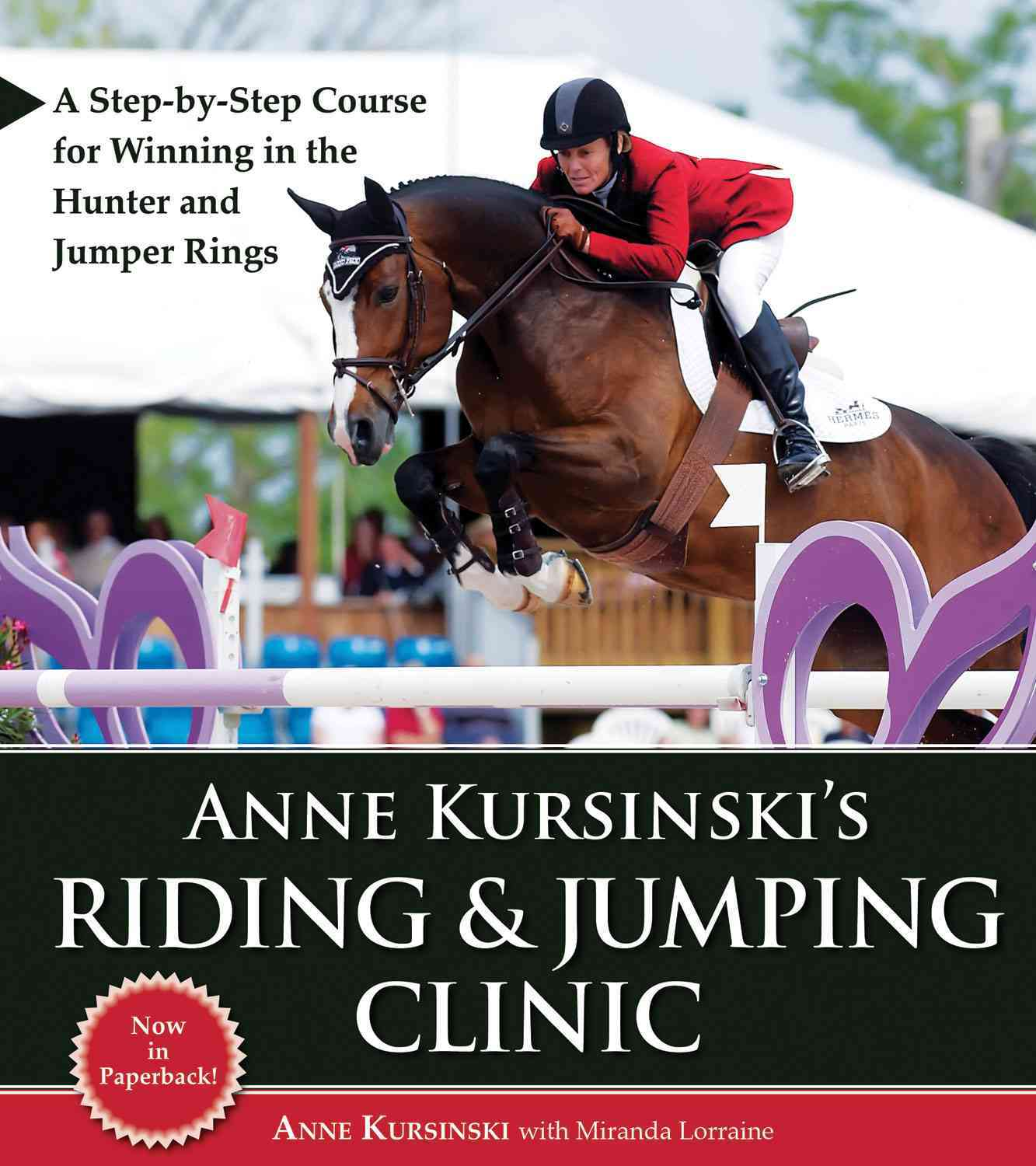 Anne Kursinski's Riding & Jumping Clinic By Kursinski, Anne/ Lorraine, Miranda